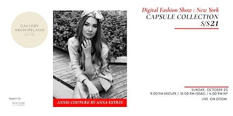 DIGITAL FASHION SHOW : NEW YORK  S/S21 ( Annie Couture by Anna Estrin ) tickets