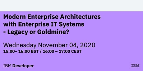 Modern Enterprise Architectures with Enterprise IT Systems - Legacy or Gold tickets