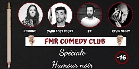 FMR Comedy Club : Soirée Spéciale HUMOUR NOIR billets