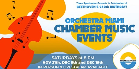 POSTPONED: Beethoven for Miami Festival- Chamber Music Concert #2 tickets