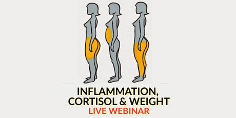 Cortisol, Inflammation & Belly Fat - Live Webinar tickets