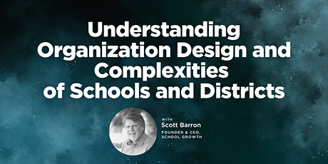Understanding Organization Design and Complexities of Schools and Districts tickets