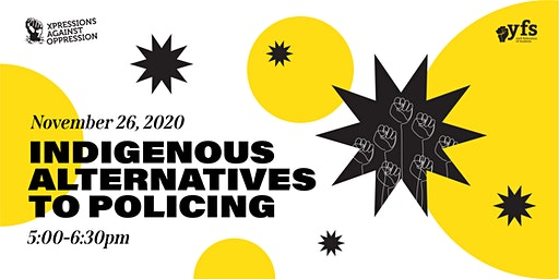 Xpressions Against Oppressions: Indigenous Alternatives to Policing