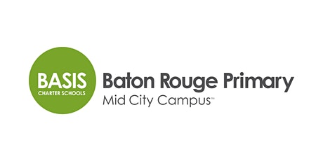 BASIS Baton Rouge Primary - Mid City Campus Info Session tickets