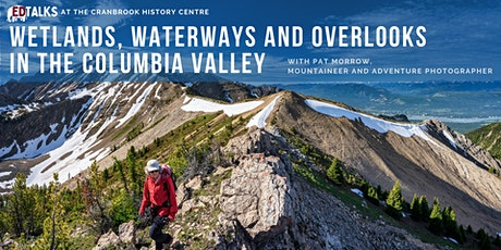 Free Nov. Talk - Wetlands, Waterways and Overlooks in the Columbia Valley tickets