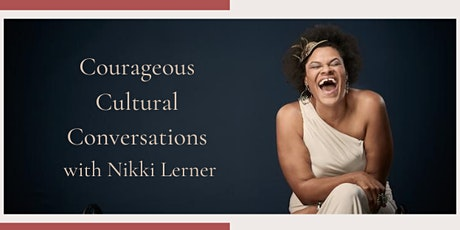 How To Facilitate Cultural Conversations: CCC with Nikki tickets