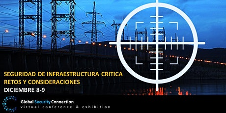 Global Security Connection Virtual Event: Critical Infrastructure Risk entradas