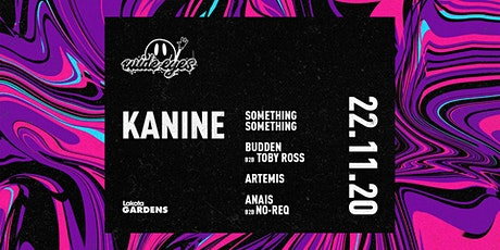 Wide Eyes: Kanine | Something Something | Toby Ross B2B Budden  & More tickets