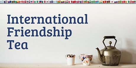 International Friendship Tea tickets