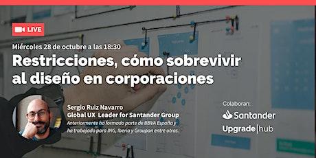 Santander x UpgradeHub - Cómo sobrevivir al diseño en corporaciones tickets