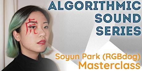 Algorithmic Sound 4: Soyun Park (RGBdog) tickets