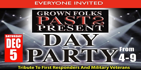 """Grown Folks Past 2 Present"" Day Party tickets"