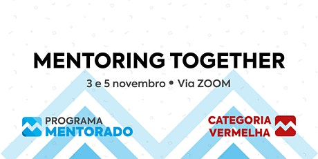 Programa Mentorado 2020/21 - Mentoring Together bilhetes