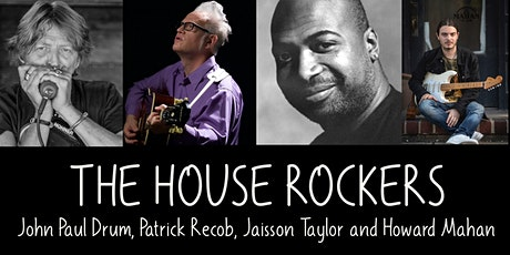 The House Rockers (John Drum, Patrick Recob, Jaisson Taylor, Howard Mahan) tickets