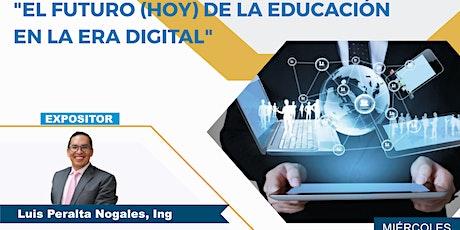 """Webinar """"El futuro (HOY) de la educación en la era digital"""" entradas"""
