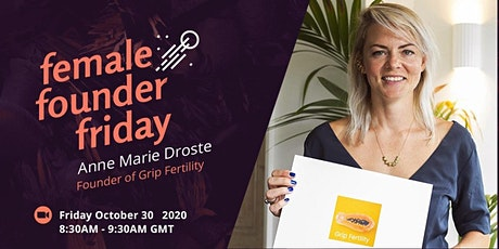 Female Founder Friday with Anne Marie Droste, founder of Grip Fertility. tickets