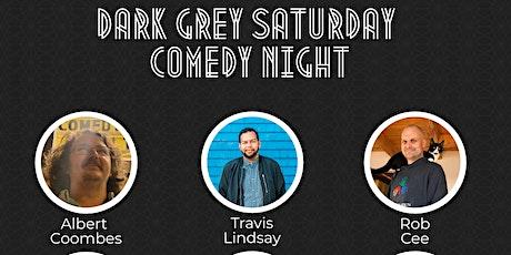 Dark Grey Saturday Comedy Night tickets