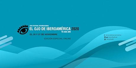 El Ojo de Iberoamérica 2020 entradas
