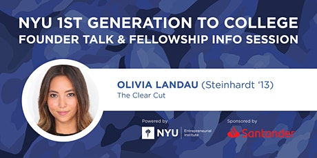 First Gen. Talk w/ Olivia Landau, The Clear Cut, & Fellowship Info  Session tickets