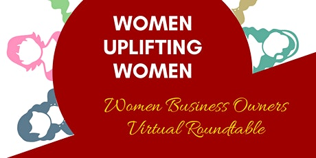 Women Uplifting Women - Small Business Roundtable Series tickets