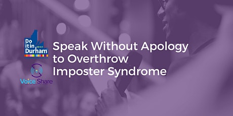 Speak Without Apology to Overthrow Imposter Syndrome tickets