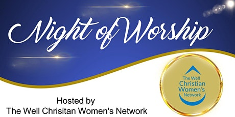 The Well CWN Night of Worship tickets