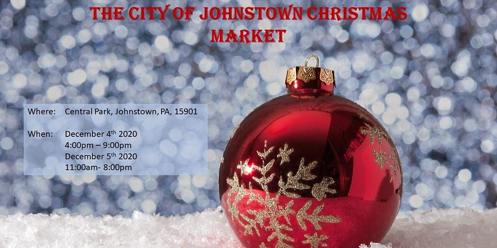 Central Park Christmas Market 2020 City of Johnstown Christmas Market Tickets, Tue, Dec 1, 2020 at 7