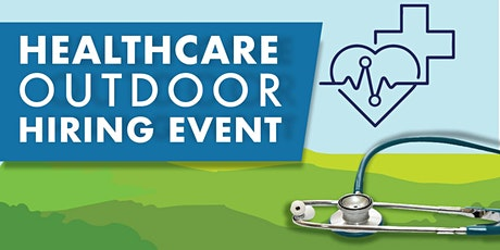 Fall 2020 Healthcare In-Person Outdoor Hiring Event tickets