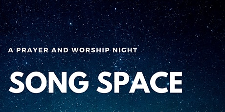 Nov 27 - Song Space Worship and Prayer Night tickets