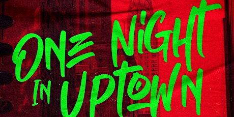 One Night In Uptown tickets