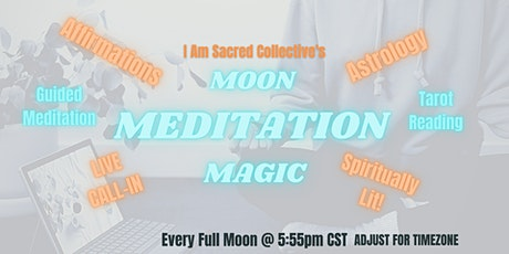MOON MEDITATION MAGIC by I Am Sacred Collective tickets
