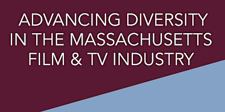 ADVANCING DIVERSITY IN THE MA FILM AND TELEVISION INDUSTRY 2020 tickets