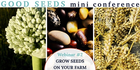 Good Seeds Webinar#2: Growing Seeds on your Farm tickets