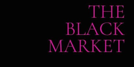 Copy of Copy of The Black Market - A Celebration of Black  Owned Businesses tickets