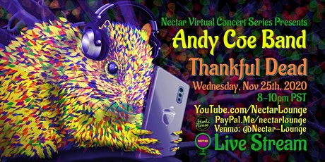 "[postponed] NVCS presents ANDY COE BAND's 5th ""Thankful Dead"" (live stream) tickets"