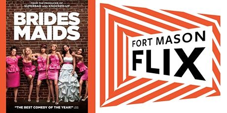 FORT MASON FLIX: Bridesmaids tickets