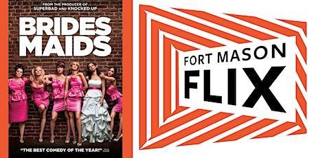 FORT MASON FLIX: Bridesmaids tickets