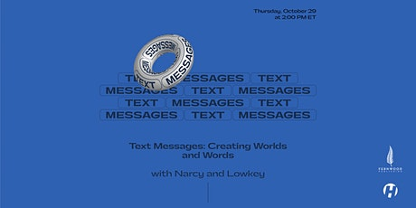 Text Messages: Creating Worlds with Words ft. Narcy and Lowkey tickets