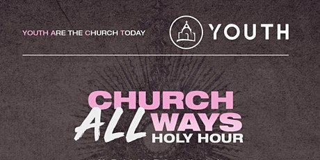 Church All Ways Holy Hour tickets