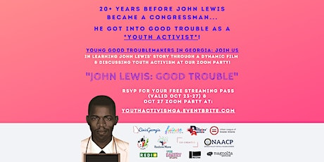 "Youth Activism GA - ""John Lewis: Good Trouble"" Screening & Zoom Party! tickets"