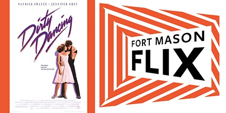 FORT MASON FLIX: Dirty Dancing tickets