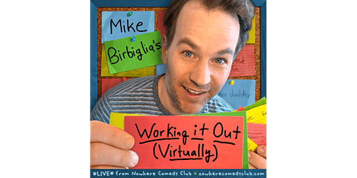 Mike Birbiglia: Working it Out (Virtually) Part 3