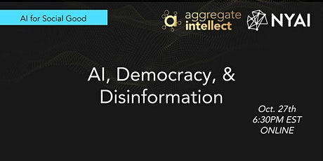AI for Social Good: AI, Democracy, & Disinformation (Fall Edition) tickets
