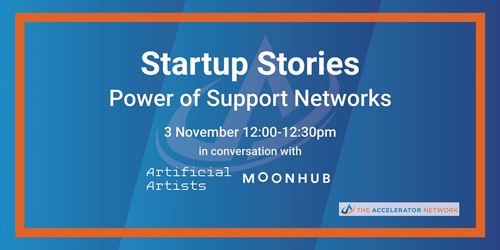 Organiser of Startup Stories: Power of Support Networks- The Accelerator Network, Plexal