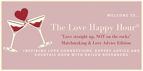 The Love Happy Hour with Kailen Rosenberg tickets