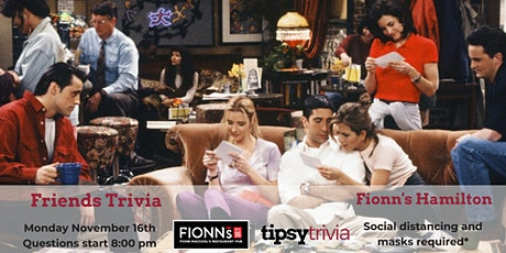 Friends Trivia - 10.16.2020 - Fionn MacCool's Hamilton 8:00 pm tickets