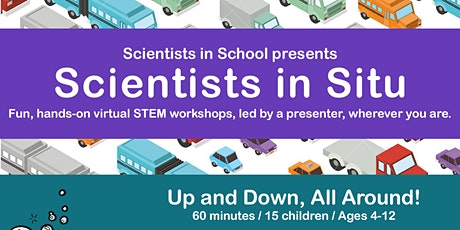 Up, Down, All Around. Scientists in School (December) tickets