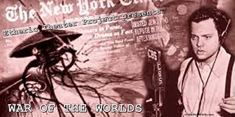 """""""War of the Worlds"""" by Etheric Theatre Project billets"""