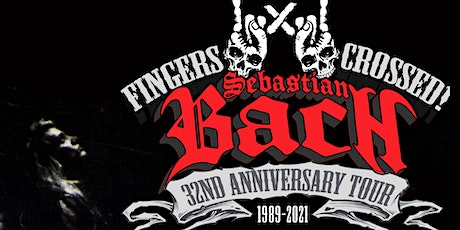 POSTPONED, STAY TUNED FOR UPDATES: Sebastian Bach - 32nd ANNIVERSARY TOUR tickets