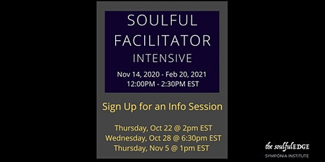 Soulful Facilitator Intensive INFO SESSIONS tickets